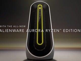 【神配搭?!】LGA Socket 配 Ryzen CPU Dell 發佈 Alienware Aurora Ryzen 版主機